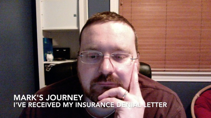 Mark's Journey - Received My Insurance Denial Letter